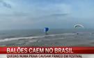 Balões caem no Brasil
