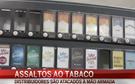 Aumentam assaltos às máquinas de tabaco