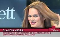 Cláudia Vieira cada vez mais perto de João Alves