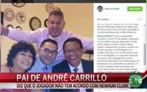 Pai de Carrillo fala sobre contrato do filho