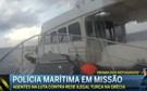 CMTV acompanha refugiados: polícia marítima em missão