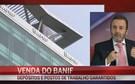 """Venda do Banif em análise: """"Buraco chega aos 4 mil milhões de euros"""""""