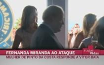 Mulher de Pinto da Costa ataca namorada de Baía