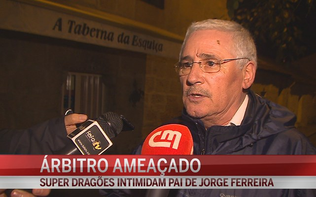 Super dragões intimidam pai do árbitro Jorge Ferreira