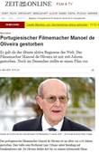 O alemão 'Die Zeit' também fez referência ao facto de Manoel de Oliveira ser considerado o mais antigo realizador de cinema em atividade no mundo
