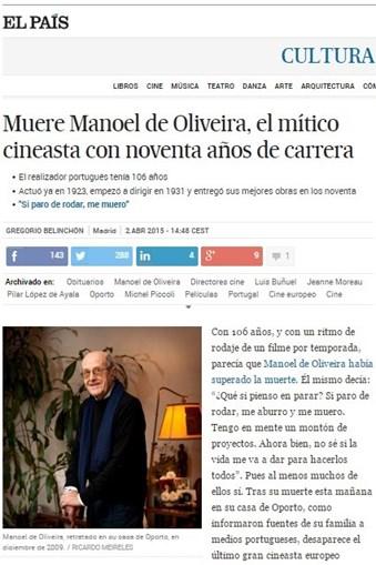 O 'El País' faz referência a uma frase dita por Manoel de Oliveira numa entrevista ao jornal em 2009: 'Se parar de filmar, morro'