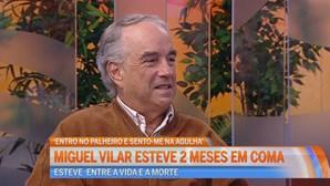 Miguel Vilar esteve 2 meses em coma