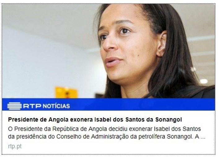 notícia da RTP sobre Isabel dos Santos exonerada da Sonangol