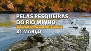 Caminhada internacional pelas pesqueiras do rio Minho